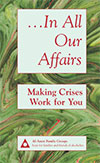 ...In All Our Affairs: Making Crises Work for You