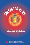 Courage to be Me--Living with Alcoholism