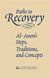Paths to Recovery--Al-Anons Steps, Traditions, and Concepts