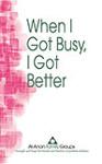 When I Got Busy, I Got Better