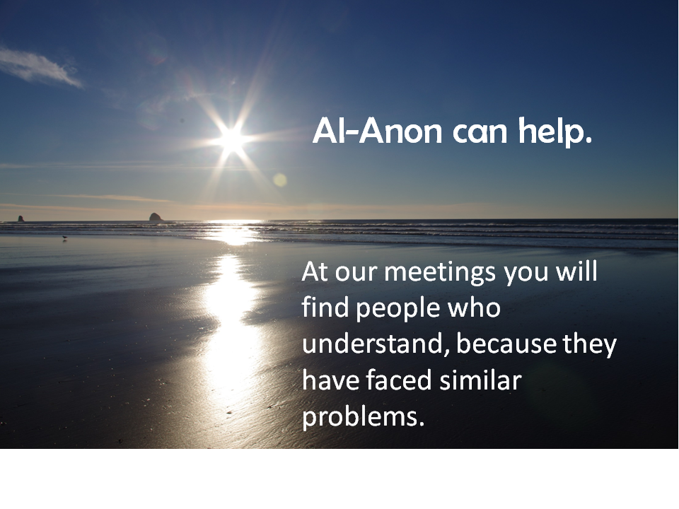 Afternoon sun on the beach.  Al0-Anon can help. At our meetings you will find people who understand, because they have faced similar problems.